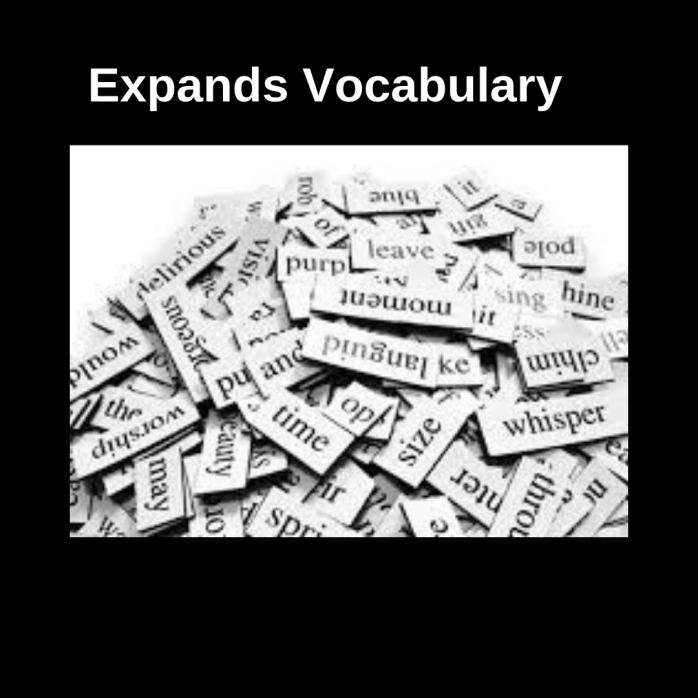 Expands Vocabulary